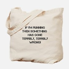 IF I'M RUNNING... Tote Bag