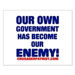 OUR OWN GOVERNMENT HAS BECOME OUR ENEMY! Small Pos