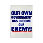 OUR OWN GOVERNMENT HAS BECOME OUR ENEMY! Rectangle