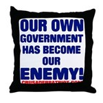 OUR OWN GOVERNMENT HAS BECOME OUR ENEMY! Throw Pil