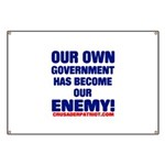 OUR OWN GOVERNMENT HAS BECOME OUR ENEMY! Banner