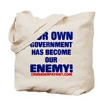 OUR OWN GOVERNMENT HAS BECOME OUR ENEMY! Tote Bag