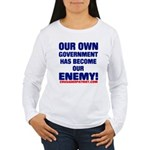 OUR OWN GOVERNMENT HAS BECOME OUR ENEMY! Women's L