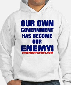 OUR OWN GOVERNMENT HAS BECOME OUR ENEMY! Hoodie