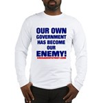OUR OWN GOVERNMENT HAS BECOME OUR ENEMY! Long Slee