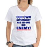 OUR OWN GOVERNMENT HAS BECOME OUR ENEMY! Women's V