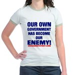 OUR OWN GOVERNMENT HAS BECOME OUR ENEMY! Jr. Ringe