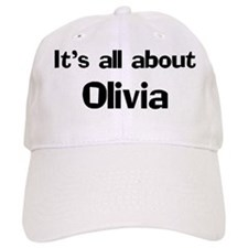 It's all about Olivia Baseball Cap