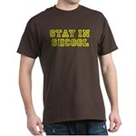 """Stay in Shcool"" Dark T-Shirt"