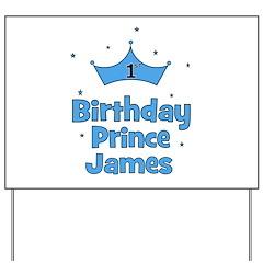 1st Birthday Prince JAMES! Yard Sign