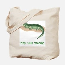 Plays With Alligators Tote Bag