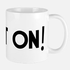 Right On! Mug
