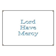 Lord Have Mercy Banner