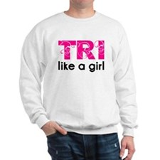 Tri like a girl Sweatshirt
