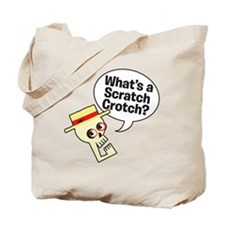 What's a Scratch Crotch? Tote Bag