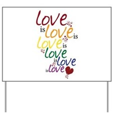 Love is Love (Gay Marriage) Yard Sign
