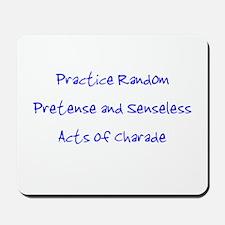 Pretense & Charade Mousepad
