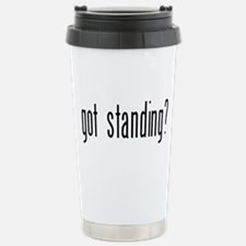 got standing? Stainless Steel Travel Mug