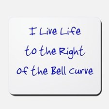 Right of the Bell Curve Mousepad