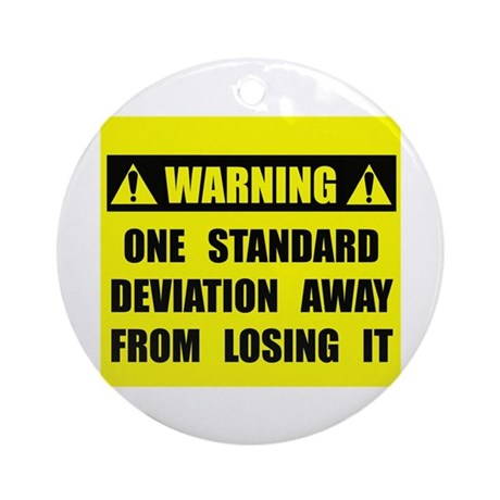 WARNING: Losing It Ornament (Round)