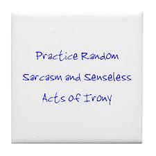 Sarcasm & Irony Tile Coaster