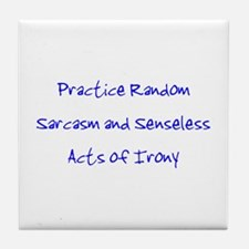 Sarcasm & Irony Tile Coaster