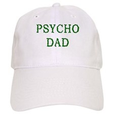 Psycho Dad Baseball Cap