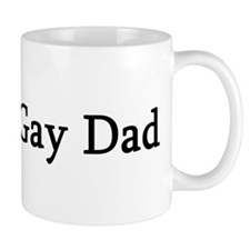 I Love My Gay Dad Mug