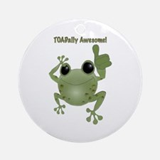 Toadally Awesome! Ornament (Round)