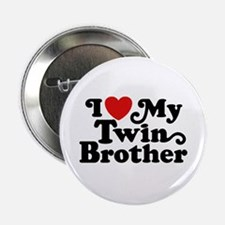 "I Love My Twin Brother 2.25"" Button"