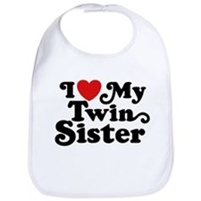 I Love My Twin Sister Bib
