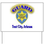Guard Tent City Maricopa Coun Yard Sign