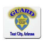 Guard Tent City Maricopa Coun Mousepad