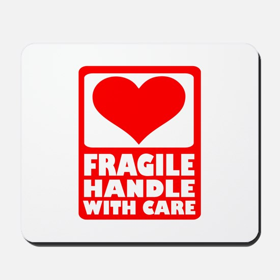 Fragile handle with care Mousepad