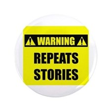 """WARNING: Repeats Stories 3.5"""" Button (100 pack)"""
