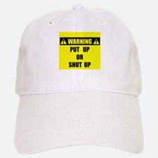 WARNING: Put Up Or Shut Up Baseball Baseball Cap