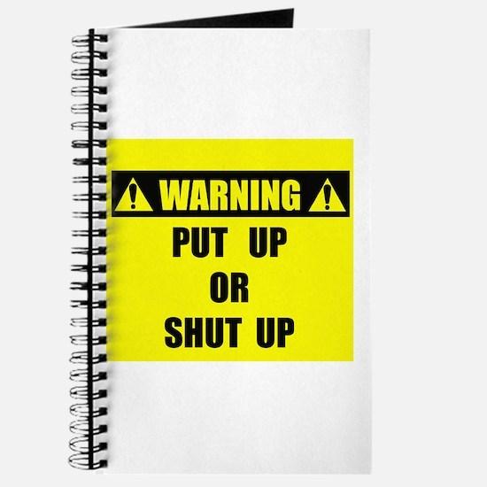 WARNING: Put Up Or Shut Up Journal