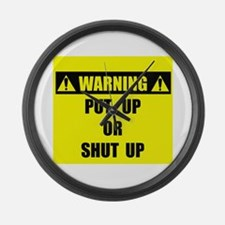 WARNING: Put Up Or Shut Up Large Wall Clock