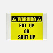 WARNING: Put Up Or Shut Up Rectangle Magnet