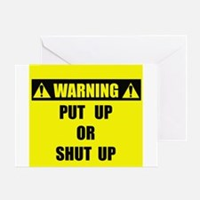WARNING: Put Up Or Shut Up Greeting Card