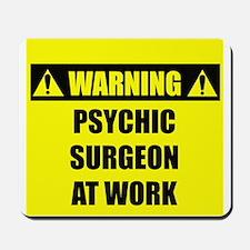 WARNING: Psychic Surgeon Mousepad