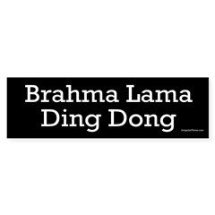 Brahma Lama Ding Dong bumper sticker