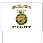 Maricopa County Sheriff Pilot Yard Sign
