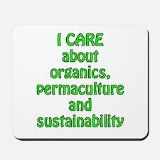 I care about organics Mousepad