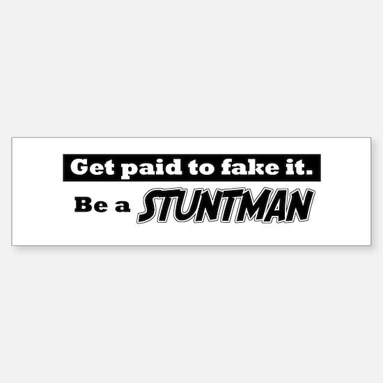 Get paid to fake it. Sticker (Bumper)