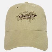 "Fitted Baseball Baseball Cap ""Pay that man his Money"""