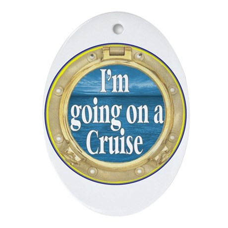 I'm going on a Cruise Ornament (Oval)
