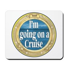 I'm going on a Cruise Mousepad