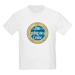 I'm going on a Cruise T-Shirt