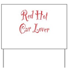 Red Hot Car Lover Yard Sign